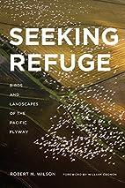 Seeking Refuge: Birds and Landscapes of the…