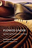 Duffin, Andrew P.: Plowed Under: Agriculture and Environment in the Palouse (Weyerhaeuser Environmental Books)