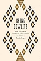 Being Cowlitz: How One Tribe Renewed and…