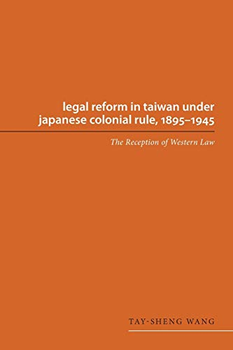legal-reform-in-taiwan-under-japanese-colonial-rule-1895-1945-the-reception-of-western-law-asian-law-series
