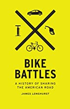 Bike Battles: A History of Sharing the…