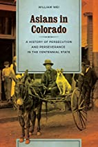 Asians in Colorado: A History of Persecution…