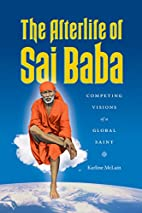The Afterlife of Sai Baba: Competing Visions…