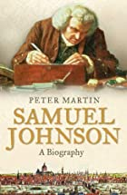 Samuel Johnson: A Biography by Peter Martin