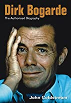 Dirk Bogarde: The Authorised Biography by…