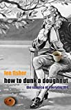 Fisher, Len: How to Dunk a Doughnut: The Science of Everyday Life