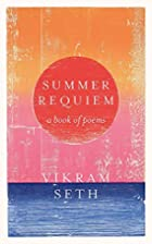 Summer Requiem: A Book of Poems by Vikram…