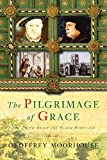 Moorhouse, Geoffrey: Pilgrimage of Grace, 1536-1537