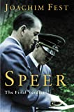 Fest, Joachim C.: Speer: The Final Verdict