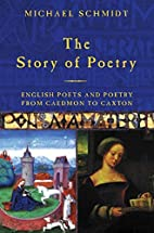 The Story of Poetry by Michael Schmidt