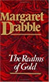 Drabble, Margaret: The Realms of Gold