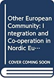Turner, Barry: Other European Community: Integration and Co-operation in Nordic Europe