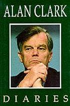 Diaries by Alan Clark