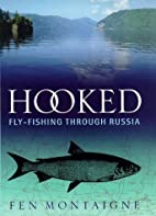 Hooked!: Fly-fishing Through Russia by Fen…