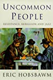 Hobsbawm, Eric J.: Uncommon People