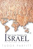 Parfitt, Tudor: The Lost Tribes of Israel