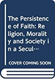 Sacks, Jonathan: The Persistence of Faith: Religion, Morality and Society in a Secular Age