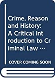 Norrie, Alan: Crime, Reason and History: A Critical Introduction to Criminal Law (Law in Context)