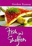 Ramsay, Gordon: Fish and Shellfish (Master Chefs Classics)