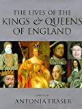 Antonia Fraser: The Lives Of The Kings & Queens Of England
