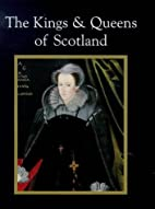 The Kings & Queens Of Scotland by Nicholas…