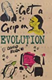 Burnie, David: Get a Grip On Evolution (Get a Grip on...S.)