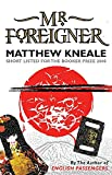 Matthew Kneale: Mr. Foreigner