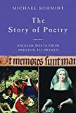 Schmidt, Michael: Story of Poetry Vol. 2 : English Poets from Skelton to Dryden