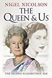 Nicolson, Nigel: The Queen & Us: The Second Elizabethan Age