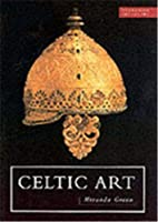 Celtic Art by Miranda J. Green