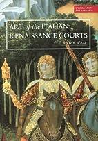 Art of the Italian Renaissance Courts…