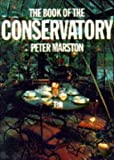 Marston, Peter: The Book of the Conservatory