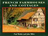 Walshe, Paul: French Farmhouses and Cottages (Country Series)