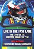 Matchett, Steve: Life in the Fast Lane: The Story of Benetton Grand Prix Year