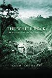 Thomson, Hugh: The White Rock: An Exploration of the Inca Heartland