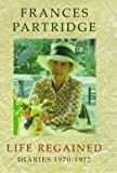 Partridge, Frances: Life Regained: Diaries 1970-1972