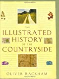 Rackham, Oliver: The Illustrated History of the Countryside