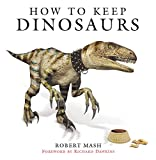 Dawkins, Richard: How To Keep Dinosaurs