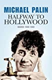 MICHAEL PALIN: HALFWAY TO HOLLYWOOD: DIARIES 1980 TO 1988: THE FILM YEARS