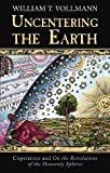 William T. Vollmann: Uncentering the Earth: Copernicus and 'On the Revolutions of the Heavenly Spheres'