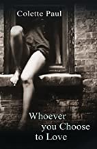 Whoever You Choose to Love by Colette Paul
