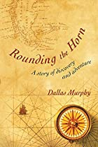 Rounding The Horn: Being the Story of&hellip;