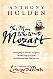 Holden, Anthony: The Man Who Wrote Mozart: The Extraordinary LIfe of Lorenzo Da Ponte