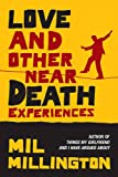 Mil Millington: Love & Other Near Death Experiences~Mil Millington
