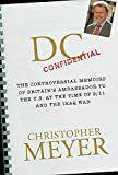 Meyer, Christopher: DC Confidential: The Controversial Memoirs of Britain&#39;s Ambassador at the Time of 9/11 And the Iraq War
