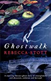 Stott, Rebecca: Ghostwalk