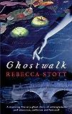 Stott, Rebecca: Ghostwalk