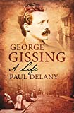 Delany, Paul: The Life of George Gissing