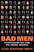 Bad Men by Clive Stafford Smith