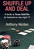 Holden, Anthony: Shuffle up and Deal